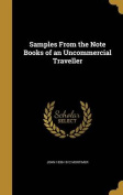 Samples from the Note Books of an Uncommercial Traveller