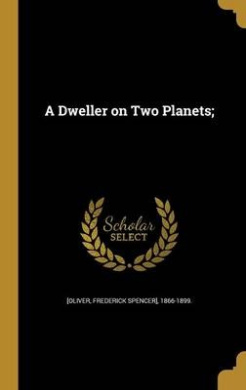 A Dweller on Two Planets;