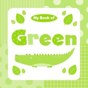 My Book of Green (My Color Books) [Board book]