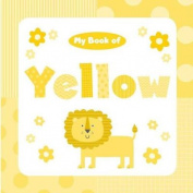 My Book of Yellow (My Color Books) [Board book]