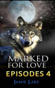 Marked for Love 4