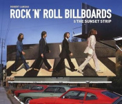 Rock 'n' Roll Billboards of the Sunset Strip