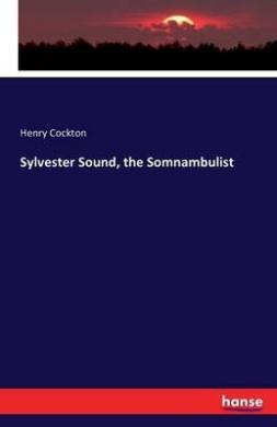 Sylvester Sound, the Somnambulist