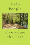 Help People Overcome the Past
