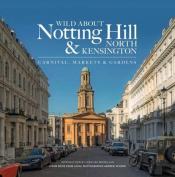 Wild About Notting Hill & North Kensington