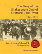 The Story of the Shakespeare Club of Stratford-Upon-Avon 1824-2016