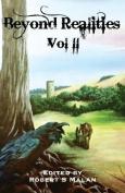 Beyond Realities: Volume 2