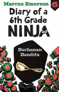 Buchanan Bandits: Diary of a 6th Grade Ninja Book 6 (DIARY OF A 6TH GRADE NINJA)
