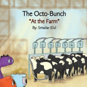 The Octo-Bunch: *At the Farm*