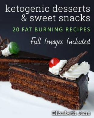 Ketogenic Desserts and Sweet Snacks