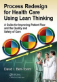 Process Redesign for Health Care Using Lean Thinking