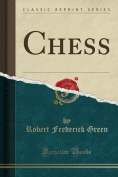 Chess (Classic Reprint)