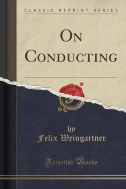 On Conducting (Classic Reprint)
