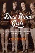 Dust Bowl Girls [Large Print]