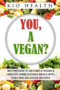 You, a Vegan?