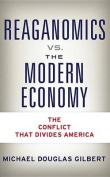 Reaganomics vs. the Modern Economy