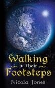 Walking in Their Footsteps