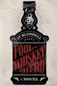 Fool Whiskey Hero