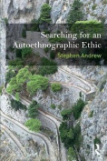 Searching for an Autoethnographic Ethic (Writing Lives