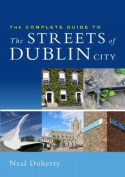 The Complete Guide to the Streets of Dublin City