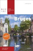 Bruges Guida Della Citta: 2017 [ITA]