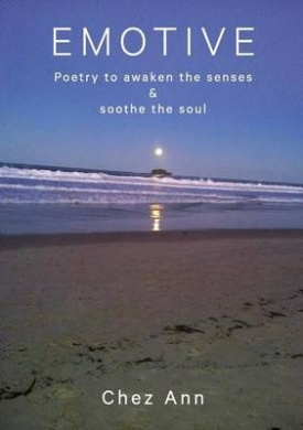 Emotive: Poetry to Awaken the Senses and Soothe the Soul