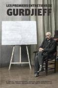 Les Premiers Entretiens de Gurdjieff 1914-1931 [FRE]