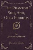 The Phantom Ship, And, Olla Podrida