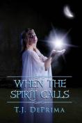When the Spirit Calls