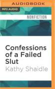 Confessions of a Failed Slut [Audio]