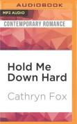 Hold Me Down Hard [Audio]