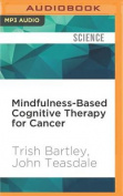 Mindfulness-Based Cognitive Therapy for Cancer [Audio]