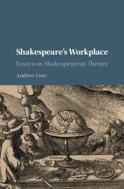 Shakespeare's Workplace: Essays on Shakespearean Theatre