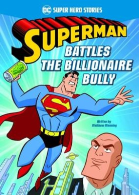 Superman Battles the Billionaire Bully (DC Super Heroes: DC Super Hero Stories)
