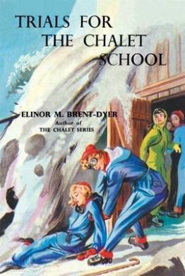 Trials for the Chalet School (Chalet School)