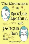The Adventures of Brother Arcadius and Pangur Ban
