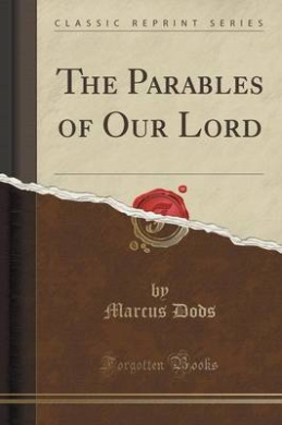 The Parables of Our Lord (Classic Reprint)