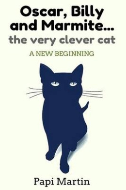 Oscar, Billy, and Marmite ...the Very Clever Cat: A New Beginning