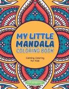 My Little Mandala Coloring Book - Calming Coloring for Kids
