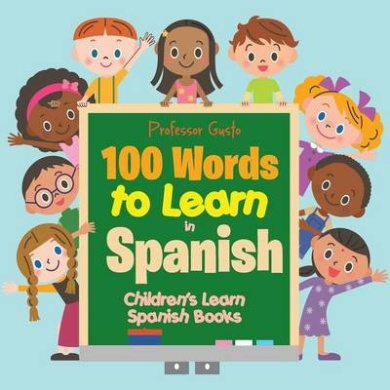 100 Words to Learn in Spanish Children's Learn Spanish Books