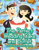 The Perfect Wedding Cake and Buffet