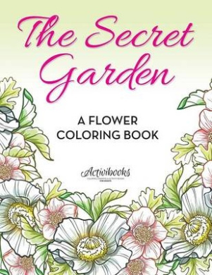 The Secret Garden: A Flower Coloring Book