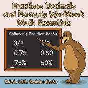 Fractions Decimals and Percents Workbook Math Essentials