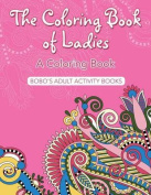 The Coloring Book of Ladies, a Coloring Book