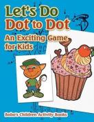 Let's Do Dot to Dot