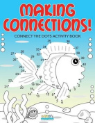 Making Connections! Connect the Dots Activity Book