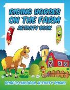 Riding Horses on the Farm Activity Book