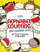 Alphabet, Counting and Coloring Skills Activity Book for Kids
