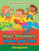 Head, Shoulders, Knees, and Toes Coloring Book