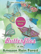 Butterflies of the Amazon Rain Forest Coloring Book